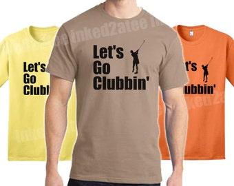 Let's go clubbing golf golfer mens tshirt golf funny humor shirt gift