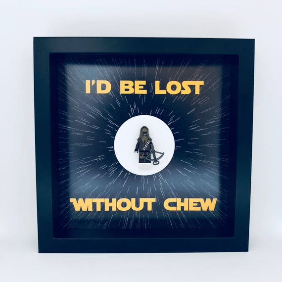 """Chewbacca """"I'D Be Lost Without Chew"""" Minifigure Frame."""