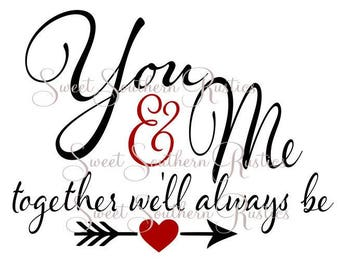 You and Me Together we'll Always Be