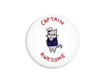 Funny Gift Captain Awesome Cute Magnet Fridge Magnet Nautical Cat Pin Badge Pinback Button Cat Button Funny Pins