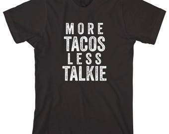 More Tacos Less Talkie Shirt - gift idea, funny foodie shirt, taco lover, taco tuesday - ID: 2039