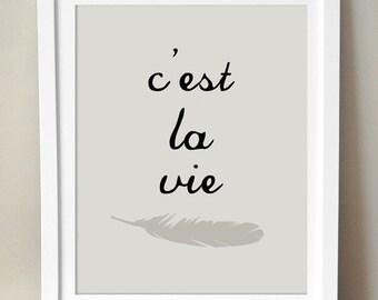 C'est La Vie 8x10 Print. Typography. Neutral Decor. French. Feather. Gray. Francophile.
