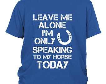 Horse Kids / Leave Me Alone Horse shirt / children's horse tshirt / horse youth tee / funny equestrian gifts Horse clothing for kids