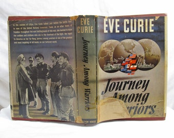 Journey Among Warriors Eve Curie, Wartime Novel Foreign Corresspondent Woman Writer 1943 Doubleday First Edition Hardcover Book Antique