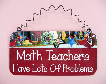 SIGN MATH TEACHERS Have Lots Of Problems Classroom Metal Aluminum Christmas Retirement Cute New Teacher Gift
