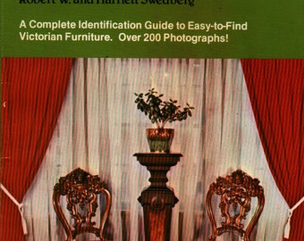 Victorian Furniture Styles & Prices + Robert W. and Harriett Swedberg + Photographic Illustrations + 1979 + Vintage Reference Book