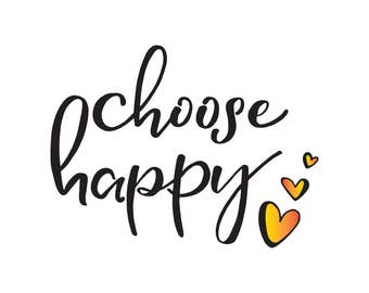 Orange and Yellow Choose Happy - Digital Print