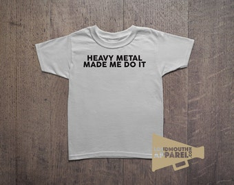 Heavy Metal Made Me Do It Humour Children's T-Shirt Music Love Rock