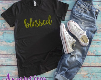 Blessed T-Shirt, Women's T-shirt, Blessed Shirts, Graphic Shirt, Blessed , Blessed Tee Shirt, Ladies T-Shirts, Southern Shirts, T-Shirts
