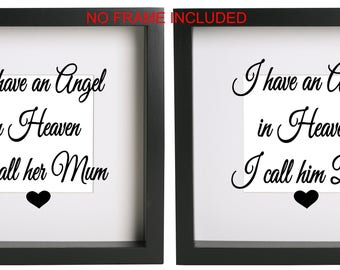 I have an angel in heaven I call him her ........  Box Frame Vinyl Sticker Only Ribba Box Frame