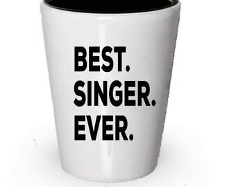 Singer Shot Glass, Best Singer Ever, Singer gift, Gift for Singer , Birthday Gift, Christmas Present