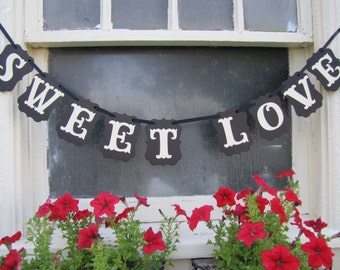 SWEET LOVE Banner for Weddings, Receptions, Parties and Wedding Photos