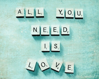 """All You Need Is Love, Love Quote Cottage Chic Art, Inspirational Quote, Scrabble Letter Aqua Blue Wall Art, Valentine Romance- """"Love Is..."""""""