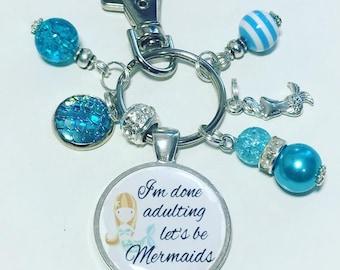 Mermaid keyring, mermaid keychain, I'm done adulting let's be mermaids, handmade keyring