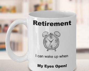 Retirement Wake Up When My Eyes Open