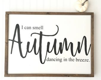 I Can Smell Autumn Dancing In The Breeze Sign - Fall Farmhouse Decor