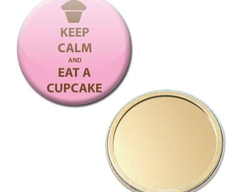 Mirror Pocket Keep Calm and Eat A Cupcake 2 Ø 56 mm button pin Badge
