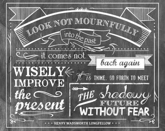 Henry Wadsworth Longfellow - Look Not Mournfully Into The Past Quote - 20 x 24 Chalkboard Look print - SHIPPING INCLUDED US Only