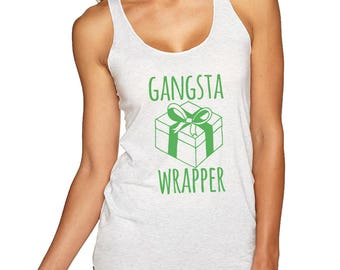 Gangsta Wrapper Tank Top, Women's Graphic Racerback Tank, Screen Printed, Christmas Gift, Shirts with Sayings, White