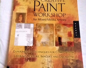 Mixed Media Book - CREATIVE PAINT WORKSHOP - Altered Art - Collage - Textures - Layers - Color - Artsy