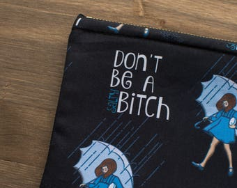 Don't be Salty Zipper Pouch, Make Up Bag, Pencil Pouch, Zipper Pouch, Cosmetic Bag, Toiletry Bag