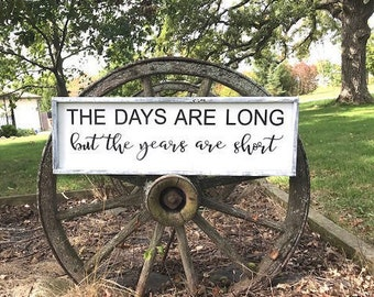 The days are long but the years are short - Gallery Wall - Farmhouse Decor - Framed Wood Sign - Rustic Decor - Distressed - Family Sign
