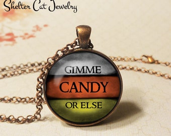 "Gimme Candy Or Else Necklace - 1-1/4"" Circle Pendant or Key Ring - Wearable Art Photo - Halloween Costume Trick Or Treat Scary Spooky Gift"