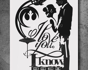 "I Love You I Know Star Wars art Han and Princess Leia Screen Print of paper cut signed 12""x18"" 100lb paper anniversary gifts love quote"