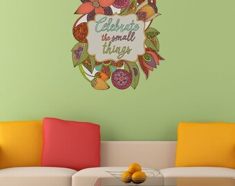 Celebrate the Small Things Wall Decal by Valentina Harper