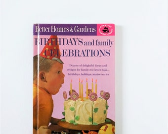 "Vintage 1963 Better Homes & Gardens ""Birthdays and family Celebrations"" Cook book- Creative Cooking Library- party planning book"
