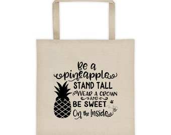 Be A Pineapple Stand Tall Wear A Crown Be Sweet On The Inside Tote bag