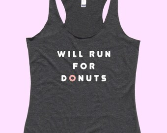 Will RUN For DONUTS - Fit or Flowy Tank