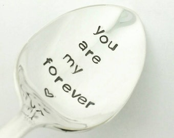 You Are My  Forever  Stamped Spoon - Gift for Husband,  Gift for Wife, Gift for Boyfriend, Gift for Girlfriend