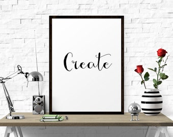 Motivational Print, Create, Office Art, Printable Art, Quote Prints, Art Print, Hand Lettered, Scandinavian Print
