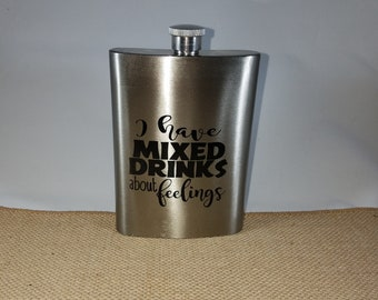 I Have Mixed Drinks About Feelings Stainless Steel Sublimated Ink Flask