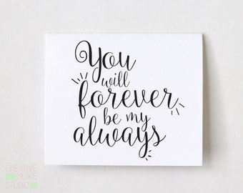 You will forever be my always - engagement card - I love You card - anniversary card - wedding card for fiance - love card - sweet card