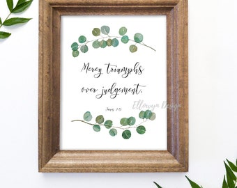 Mercy triumphs over etsy bible verse printable mercy triumphs over judgement printable quote james 213 negle Image collections