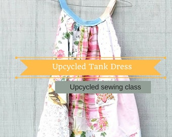 Sewing Tutorial, Sewing Class, Upcycled Sewing, Refashion, Reclaimed, Repurposed, Sew, Online Class, Boho, Vintage, Patterns, Patchwork