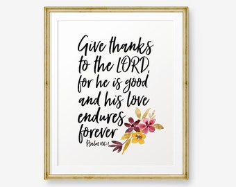Bible verse Printable, Psalm 106:1, Give thanks to the Lord, Thanks Giving, Scripture art print, Christian wall art, Floral Printable