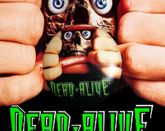 """H035 Braindead (Dead-Alive) 1"""" Pinback Button Pin Cult Classic Horror Cinema Film Movie Peter Jackson Zombie Living Dead Dawn Night of the"""