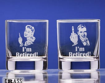 I'm Retired!® old fashioned glass set (man and woman) - etched whiskey glass - funny retirement gift - gag gift - middle finger