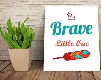 Be Brave Little One Nursery Decor, Instant Download, Cowboys and Indians Nursery Decor, Be Brave Nursery Decor, Nursery Art 8 x 10""