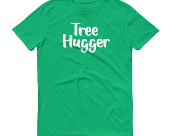 Tree Hugger T Shirt Nature Lovers Gift Hiking and Camping Pajama Top Unisex Men Women Teens Environment Shirt