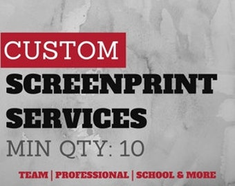 DO NOT PURCHASE - Screen Print Services - Qty 10 or More - Qty Discounts Available