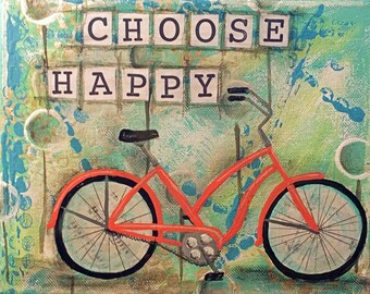 CHOOSE HAPPY, Beach Bike, Fun, Positive, Free Spirit, Travel, Vacation  Decor, Wall Art, Mixed Media, Print, Large Print, Alicia Hayes Art