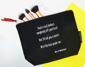 Alice In Wonderland Quote Make Up Bag