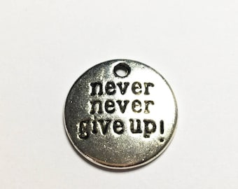 2 x Never, never, give up! Charm Pendants