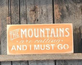 The Mountains Are Calling And I Must Go Painted Sign - Wanderlust Adventure - Wood Wall Decor - Rustic Door Hanging - Camping Art Plaque
