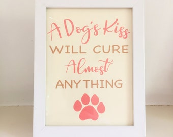 Dog Quote Framed Picture - A Dog's Kiss Will Cure Almost Anything - Dog Lovers Gift