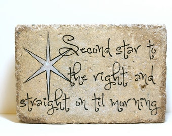 Nursery Decor. Rustic tumbled (concrete) 6x9 paver. Peter Pan quote. Second star to the right and straight on til morning